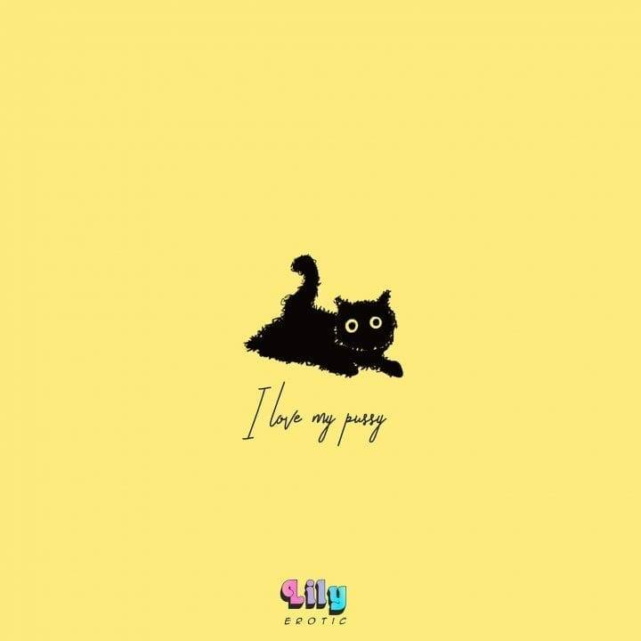"""Cute artwork of a kitty with the quote """"I love my pussy"""""""